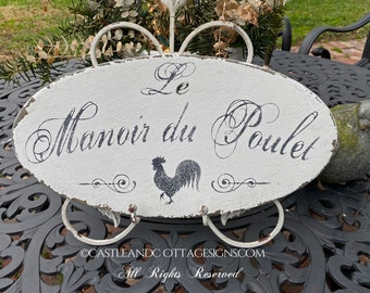 Le Manoir du Poulet  French Chicken Coop sign handpainted French Country original design Castle and Cottage Signs