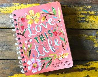2017-2018 Planner | Love This Life | Katie Daisy Datebook