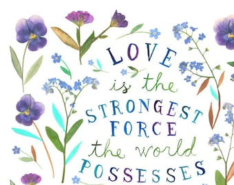 Love Is The Strongest Force  | Gandhi Quote | Watercolor | Pressed Flowers | Inspirational Lettering 8x10 | 11x14