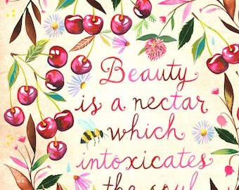 Beauty is A Nectar Art Print | Watercolor Lettering | Inspirational Wall Art | Katie Daisy | 8x10 | 11x14