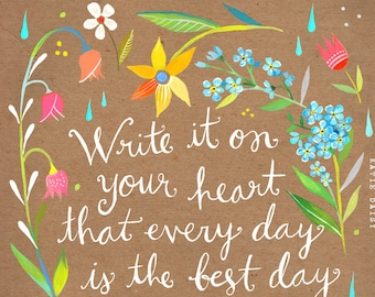 Best Day Print | Watercolor Quote | Inspirational Wall Art | Lettering | Katie Daisy | 8x10 | 11x14