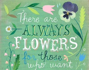 There Are Always Flowers Matisse art print | Inspirational Quote | Hand Lettering | Katie Daisy Wall Art | 8x10 | 11x14