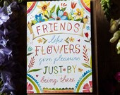 Friends Like Flowers - Greeting Card