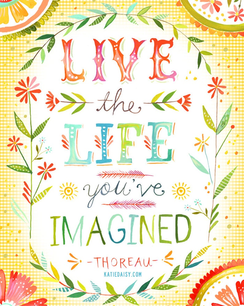Live The Life You've Imagined art print  Inspirational image 0