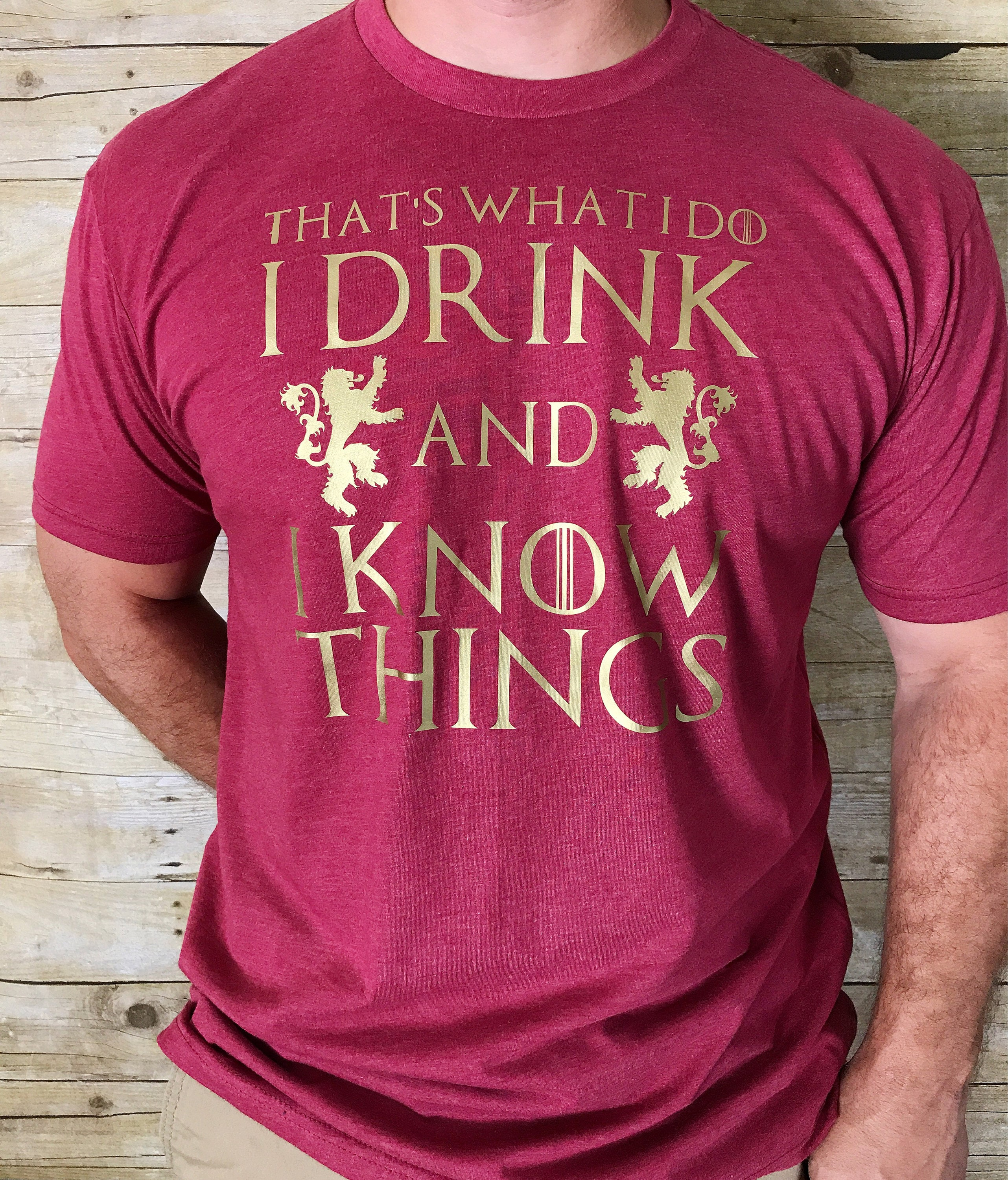 Game of Thrones Shirt House Lannister I Drink and I Know | Etsy