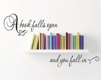 """Book Lover Gift Wall Decal Library Sign Study Decor Office Decor Den Wall Decor  """"A Book Falls Open and You Fall In"""" Vinyl Decal Wall Art"""