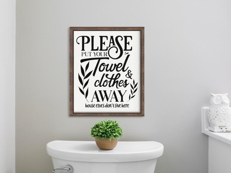 Bathroom Sign Bathroom Wall Decor Farmhouse Bathroom Wall Decal Funny Vinyl Lettering or Wood Sign Stencil Put towel and Clothes Away