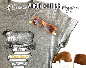 Have you any wool? Graphic t shirt As Seen In VOGUE KNITTING 2021!