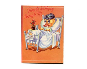 1950s Get Well Card Book How To Be Happy Though Ill Cartoons Jokes Funny Humor Coloring Book Greeting Cards Vintage Paper
