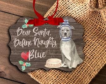 Blue Pittie pit bull dog ornament | funny pittie lover ornament | dear santa define naughty | blue pittie dog Christmas ornament  MBO-043