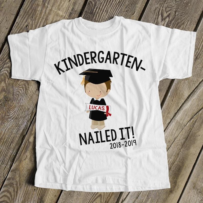 Kindergarten graduation shirt  funny kindergarten nailed it image 0