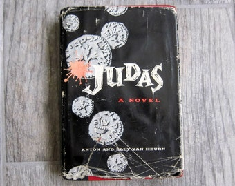 Judas, by Anton & Elly Van Heurn, Vintage Religious Book, 1958 Vintage Midcentury Historical Christian Fiction Hardcover with Dust Jacket