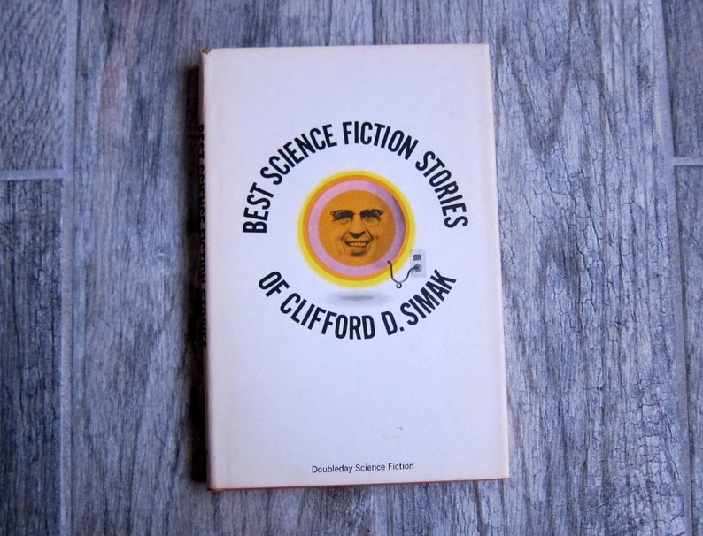 Vintage Sci Fi Book, 1965 Doubleday Book Club Edition Science Fiction  Hardcover, Best Science Fiction Stories of Clifford D  Simak, with DJ
