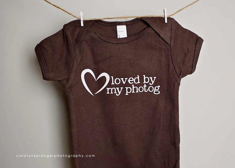 Loved by my Photog one-piece or tee Pick Your Color /& Size