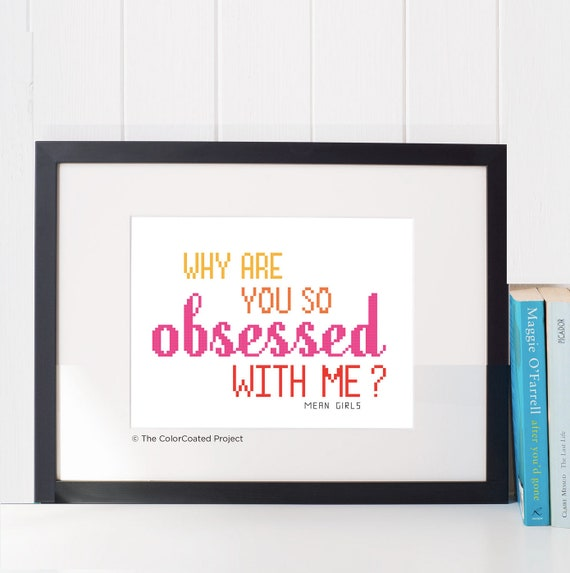 Why Are You So Obsessed With Me Mean Girls Regina George Etsy