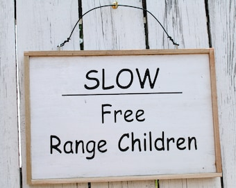 Simple,  affordable, Country Sign,  SLOW - Free Range Children