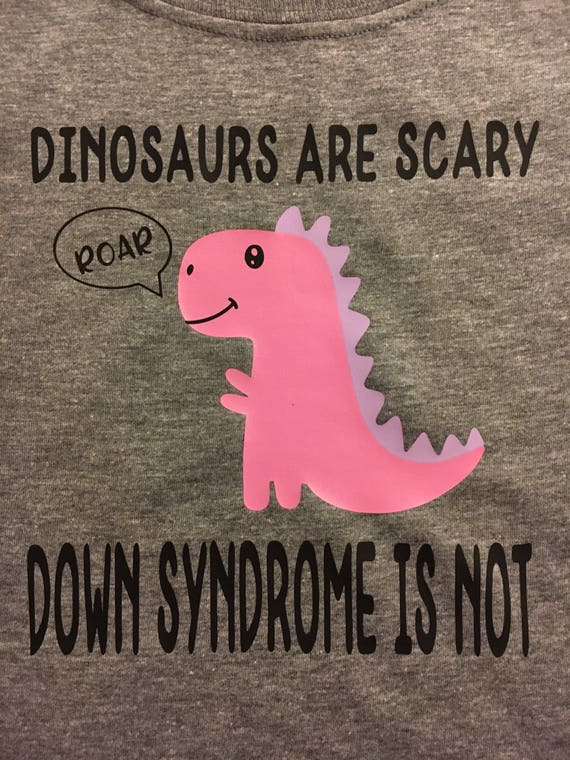 Image of: Image Etsy Dinosaurs Are Scary Down Syndrome Is Not Advocacy Etsy