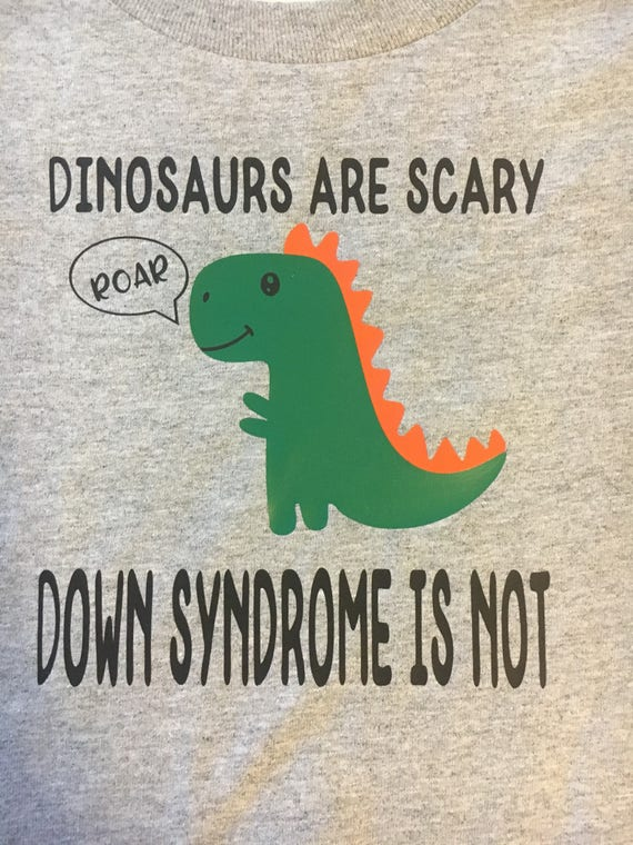 Image of: Image Etsy Dinosaurs Are Scary Down Syndrome Is Not Down Syndrome Etsy