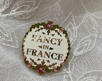 Fancy in France Enamel Pin Badge