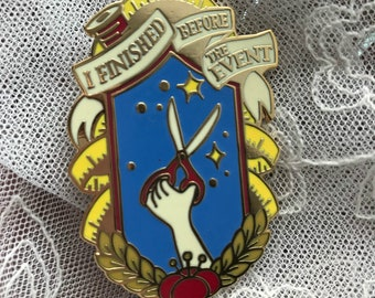 I Finished Before The Event Enamel Pin Badge of Honor Award // Cosplay, Costume, Sewing, Crafting