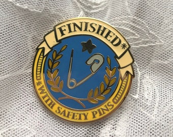 Finished With Safety Pins Enamel Pin Badge of Honor // Cosplay, Costume, Crafting