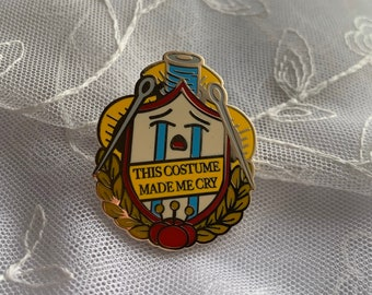 This Costume Made Me Cry Enamel Pin Badge of Honor // Cosplay, Sewing, Award