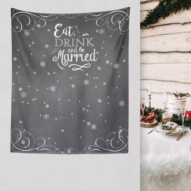 Cheerful Winter Wedding Engagement Backdrop Eat Drink and be Married W-A32-TP LIN1 Let it Snow Snow in Love Christmas Wedding