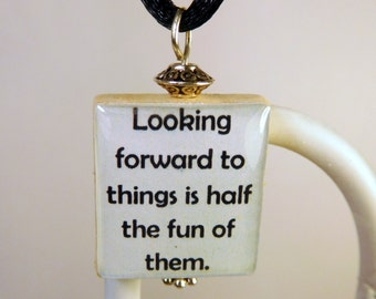 """ANNE of GREEN GABLES Quote Scrabble Pendant / """"Looking forward to things is half the fun of them"""" / Necklace w/ Cord / Book Lover Gift"""
