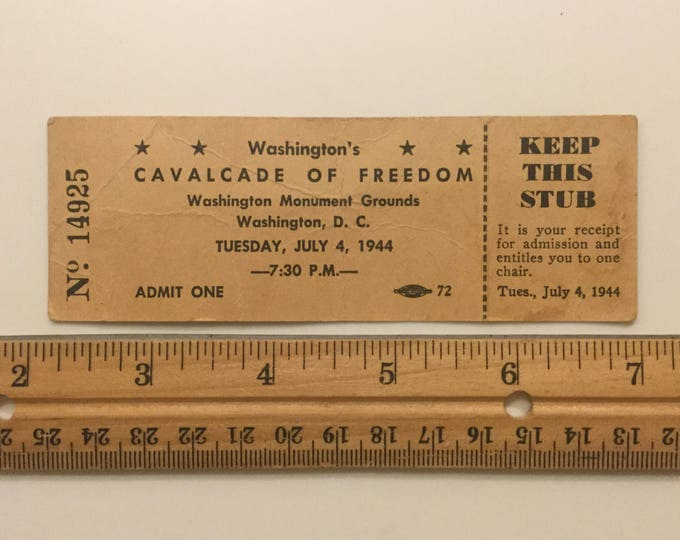 1944 July 4th Ticket Independence Day Washington Monument CAVALCADE of FREEDOM WWII Patriot Rally