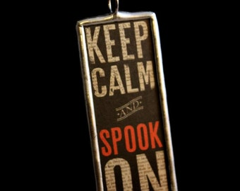 Keep Calm and Spook On Keep Calm Halloween Necklace Soldered Pendant