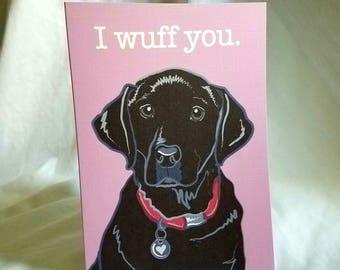 Wuff You Black Lab Greeting Card
