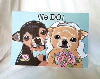 Wedding Chihuahuas - We Do! - Greeting Card