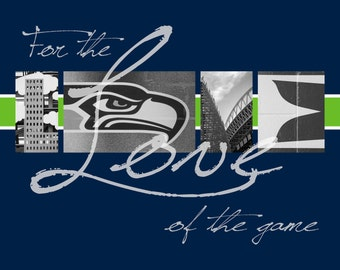 """Seattle Seahawks """"For the Love of the Game"""" Photographic Print"""