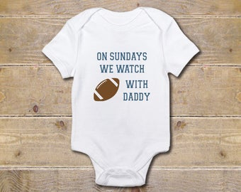 Football Baby Onesie, Football, With Dad, Baby Shower Gift, Father's Day Gift, New Baby Gift, Boy, On Sundays We Watch Football, From Baby