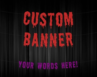 Custom HALLOWEEN Banner, Halloween Party, Bloody Letters, Creepy Halloween Banner, Choose Your Words and Color