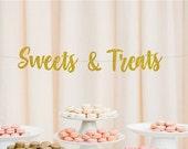 Sweets and Treats Sign, Sweets Banner, Wedding Reception, Dessert Table, Dessert Bar, Treat Bar, Treat Yo Self