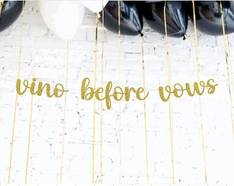 Vino Before Vows Banner, Napa, Winery, Bachelorette Party Decor, Hen Party, Engagement, Free Shipping