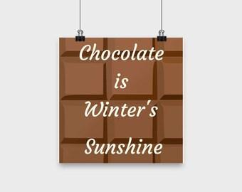 Chocolate is Winter's Sunshine Poster
