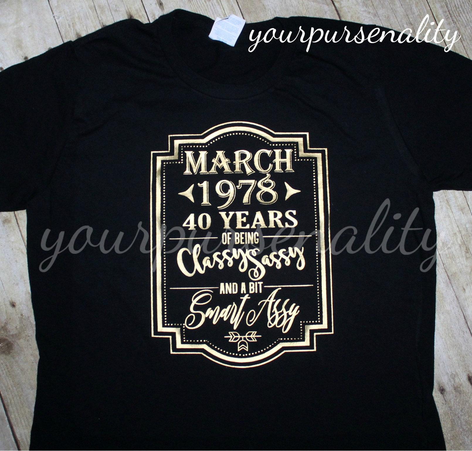 Birthday Shirt 40 Year Old Shirt 40 Year Old Birthday Any