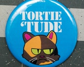 Tortie Tude - Cat Magnets and Buttons -  Different sizes available!