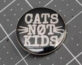 Cats Not Kids Enamel Pins!