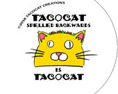Tacocat Spelled Backwards is Tacocat - Cat Magnets and Buttons -  Different sizes available!