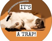 It's a Trap - Cat Magnets and Buttons -  Different sizes available!