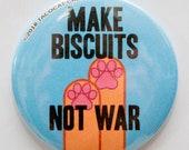 Make Biscuits Not War - C...