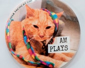 Am Plays - Cat Magnets and Buttons -  Different sizes available!