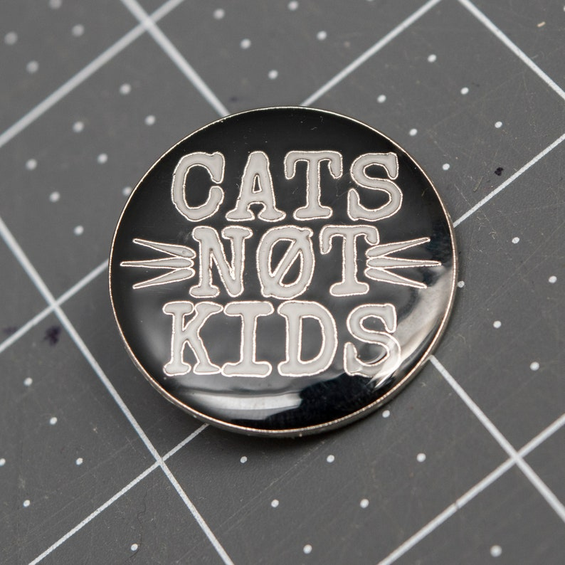 Cats Not Kids Enamel Pins image 0