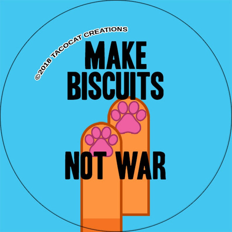 Make Biscuits Not War  Cat Magnets and Buttons   Different image 0