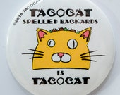 TacoCat Spelled Backwards - Cat Magnets and Buttons -  Different sizes available!