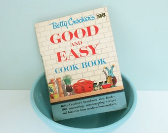 1954 Betty Crocker's Good and Easy Cook Book, 1000 Time-Saving Recipes, Spiral Bound Classic Cookbook