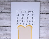Better than Grilled Cheese Love Card